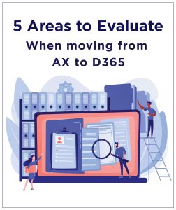5 areas to evaluate when moving from ax to d365 guide